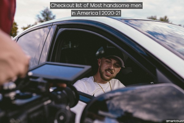 Checkout list of Most handsome men in America | 2020-21