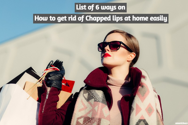 List of 6 ways on How to get rid of Chapped lips at home easily