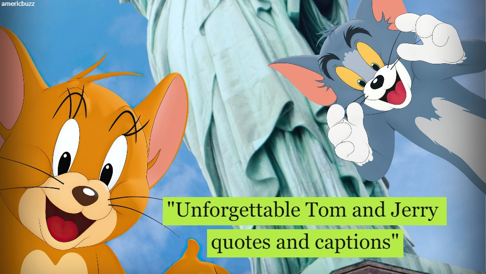 Unforgettable Tom and Jerry quotes and captions