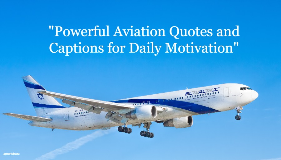 Powerful Aviation Quotes and Captions for Daily Motivation