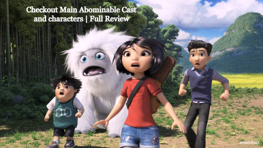 Checkout Main Abominable Cast and characters   Full Review