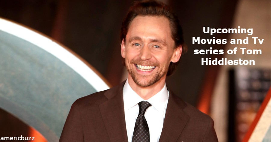 Upcoming Movies and Tv series of Tom Hiddleston