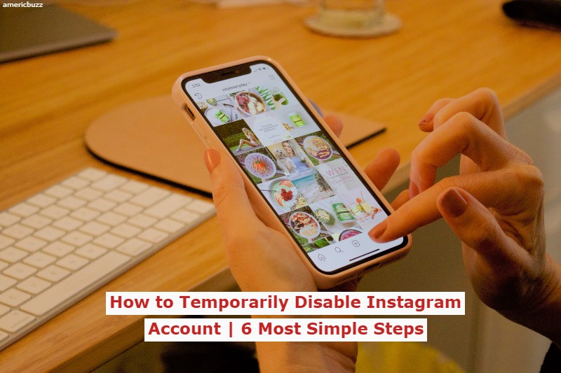 How to Temporarily Disable Instagram Account | 5 Most Simple Steps