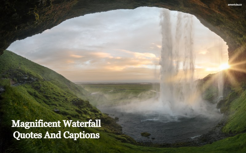 Magnificent Waterfall Quotes And Captions
